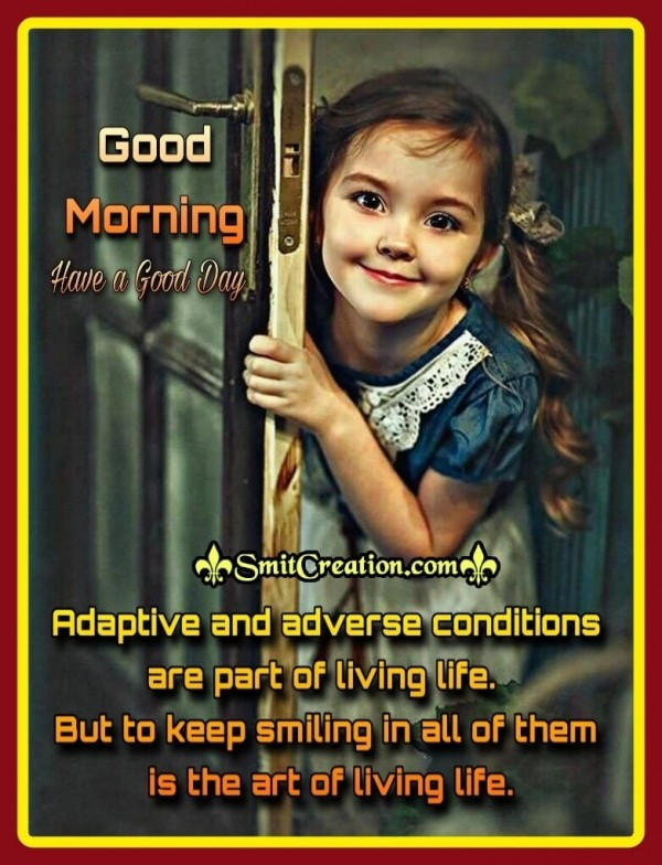 Good Morning Art Of Living Life Quote