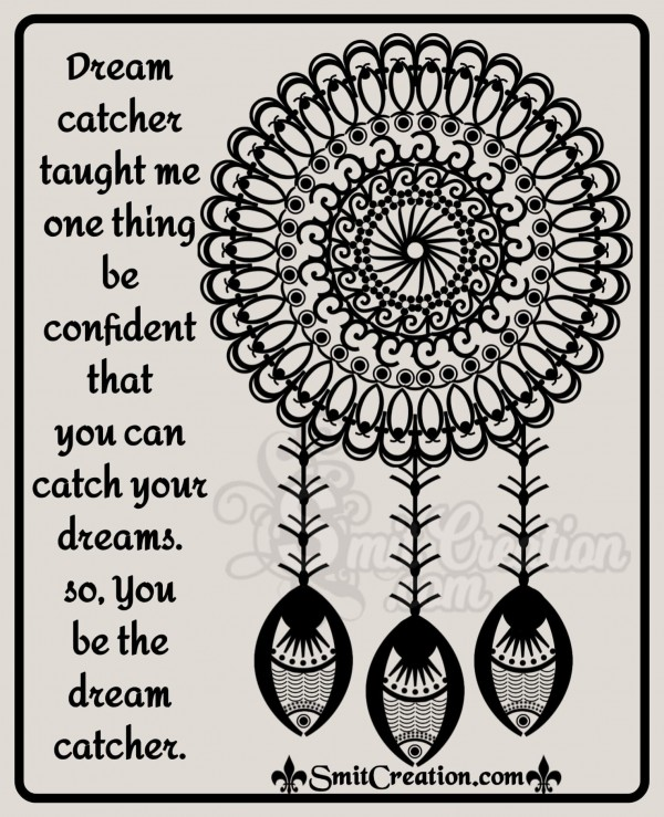 Dream Catcher Taught Me Be Confident