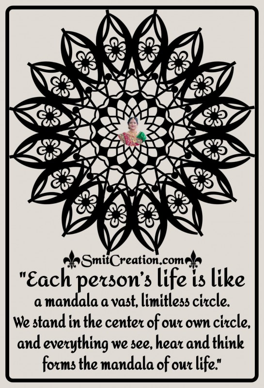 Each Person's LIfe Is LIke A Mandala