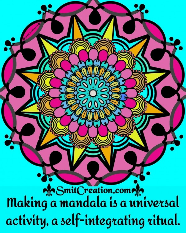 Making A Mandala Is A Universal Activity
