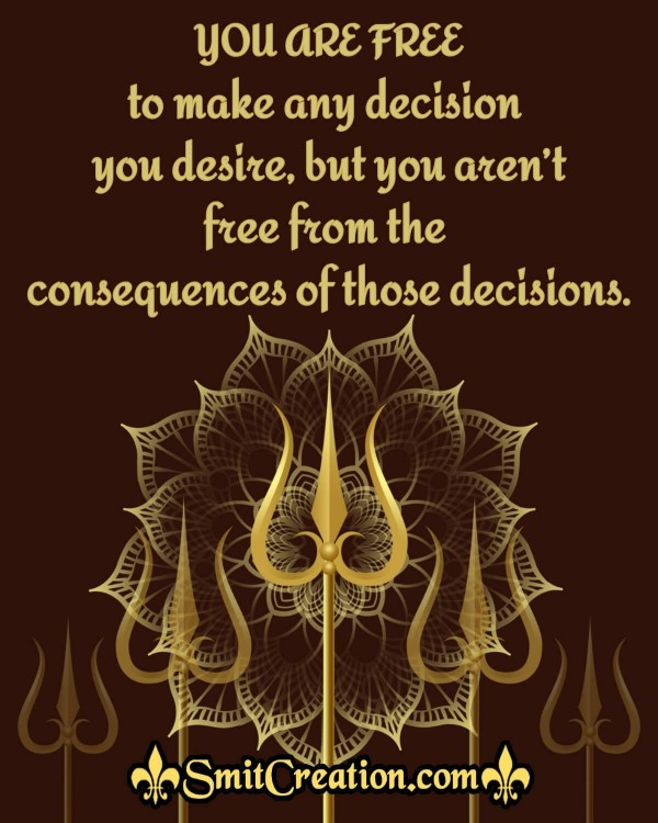 You Are Free To Make Any Decision
