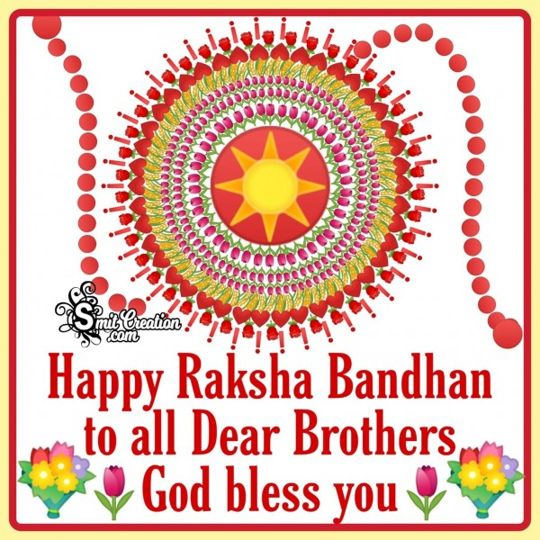 Happy Raksha Bandhan To All Dear Brothers