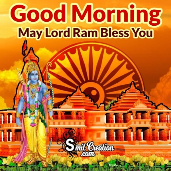 Good Morning May Lord Ram Bless You