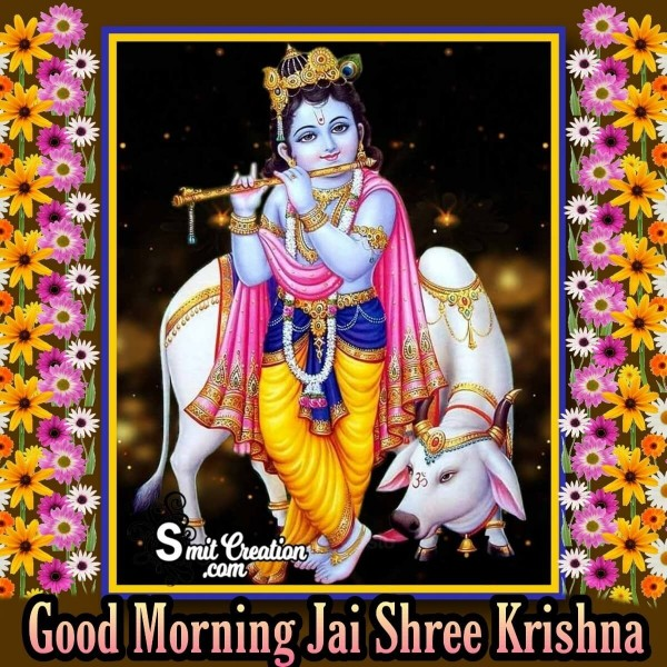 Good Morning Jai Shree Krishna