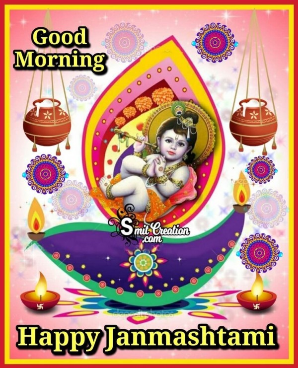 Good Morning Happy Janmashtami