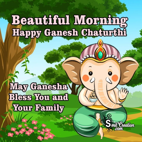 Beautiful Morning Happy Ganesh Chaturthi