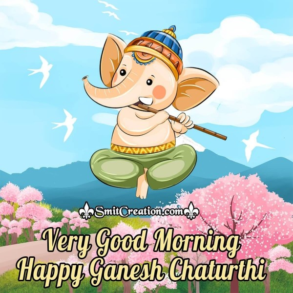 Very Good Morning Happy Ganesh Chaturthi