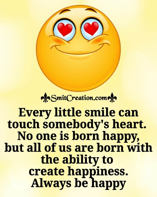 Every Little Smile Can Touch Somebody's Heart