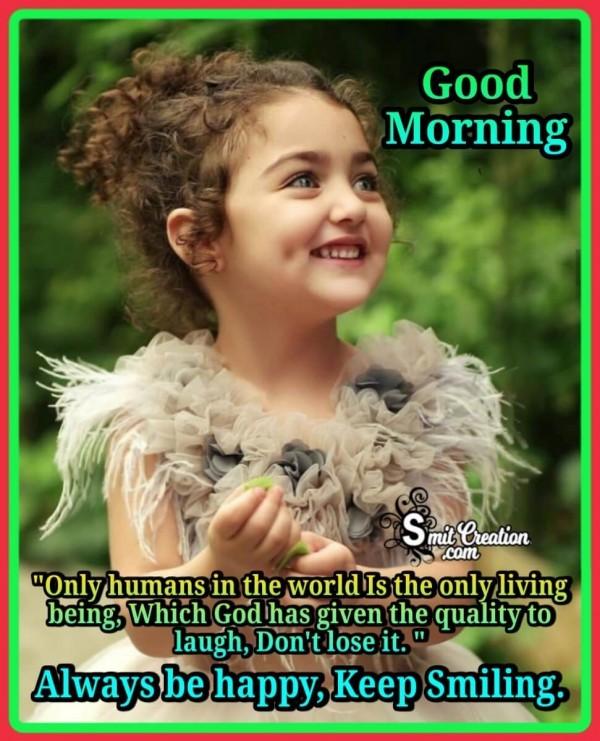 Good Morning Always Keep Smiling