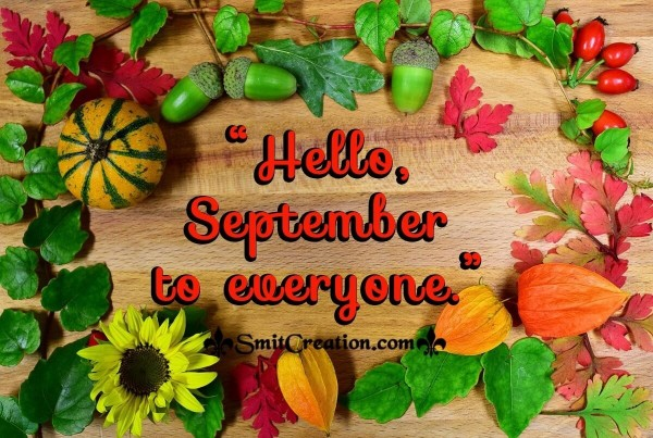 Hello, September To Everyone