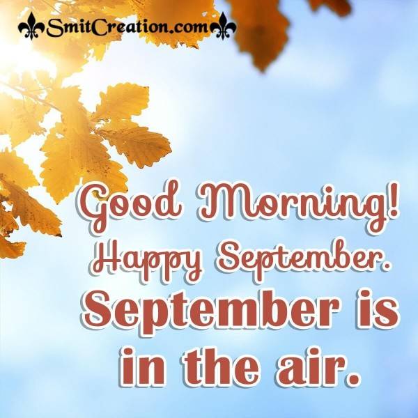 Good Morning September Is In The Air