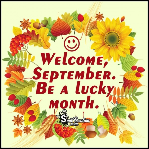 Welcome, September. Be A Lucky Month