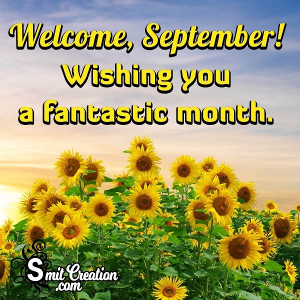 Welcome, September! Wishing You A Fantastic Month.