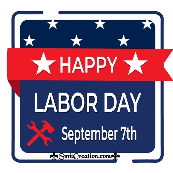 Happy Labor Day September 7th