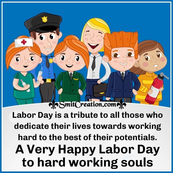 A Very Happy Labor Day To Hard Working Souls