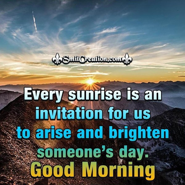 Good Morning Every Sunrise Is An Invitation