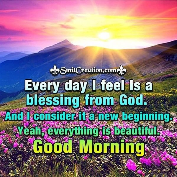Good Morning Every Day Is A Blessing