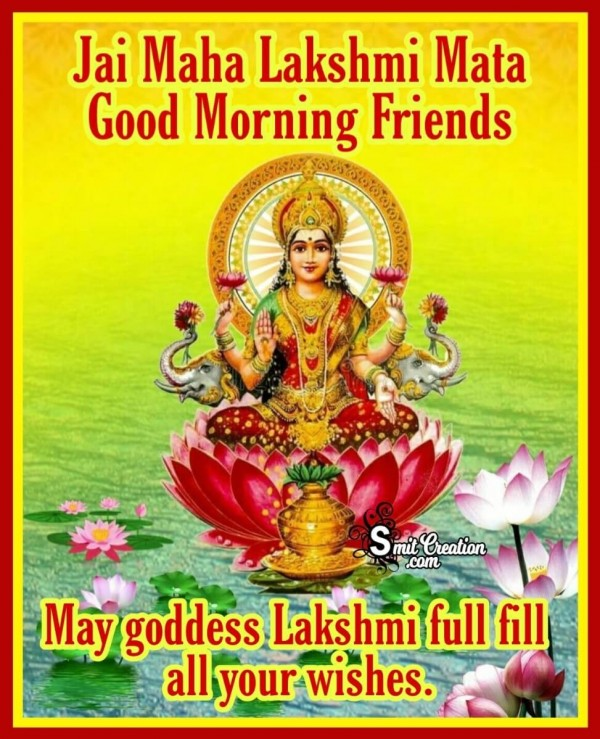 Jai Maha Lakshmi Mata Good Morning Friends