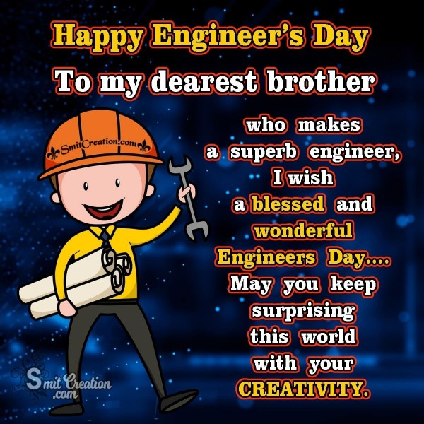 Happy Engineer's Day To My Dearest Brother