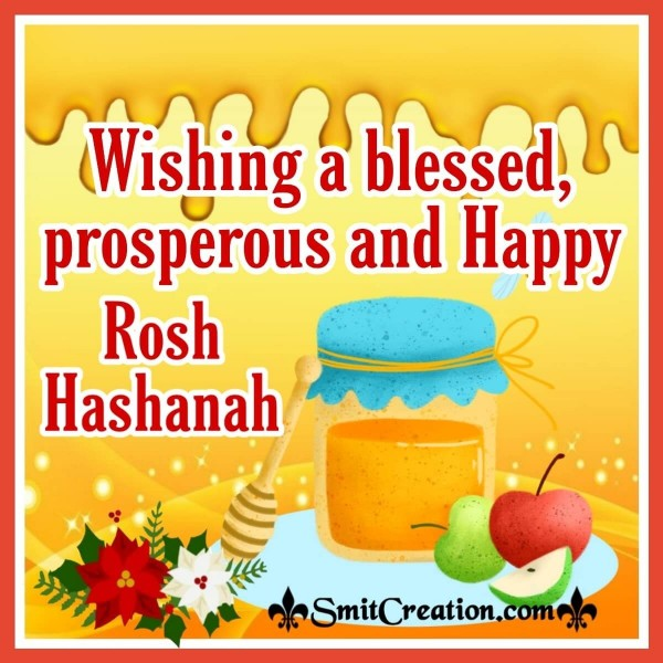 Wishing A Blessed, Prosperous And Happy Rosh Hashanah