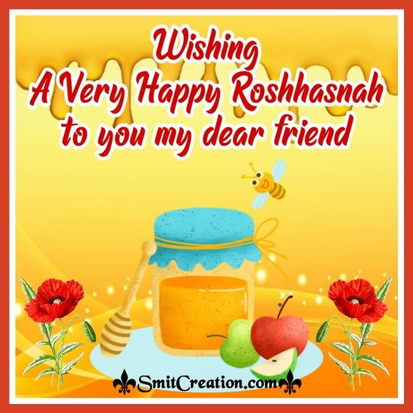 Wishing A Very Happy Roshhasnah To You My Dear Friend