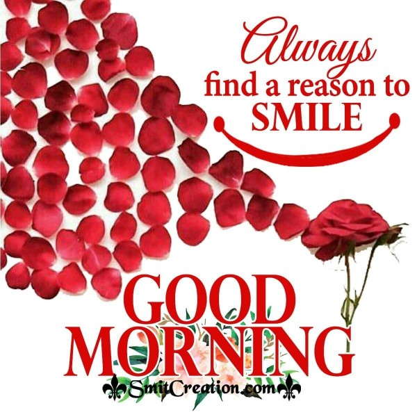Good Morning Always Find A Reason To Smile