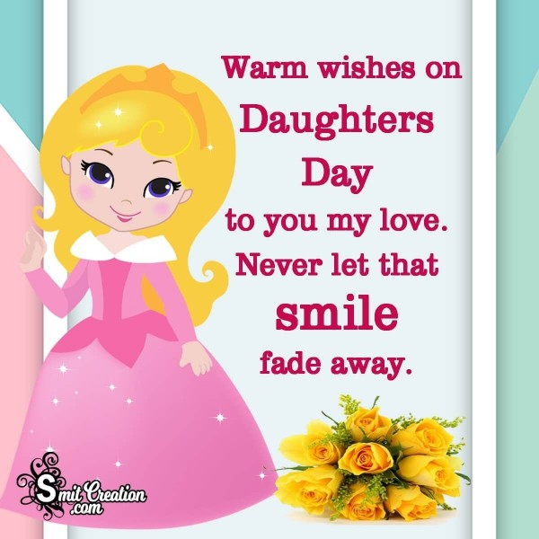 Warm Wishes On Daughters Day To You My Love