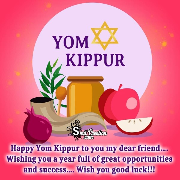 Happy Yom Kippur To You My Dear Friend