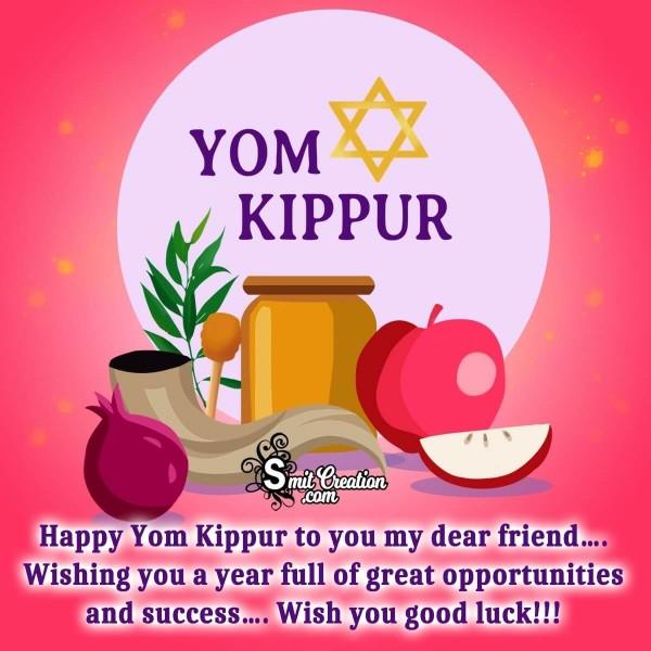 Happy Yom Kippur To You My Dear Friend
