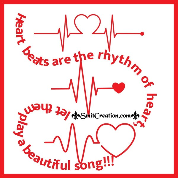 Heartbeats Are The Rhythm Of Heart
