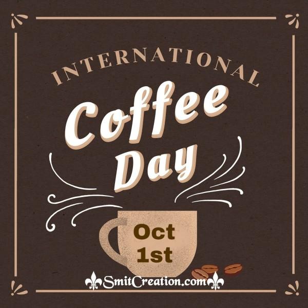 International Coffee Day Oct 1st