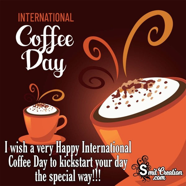 I Wish A Very Happy International Coffee Day