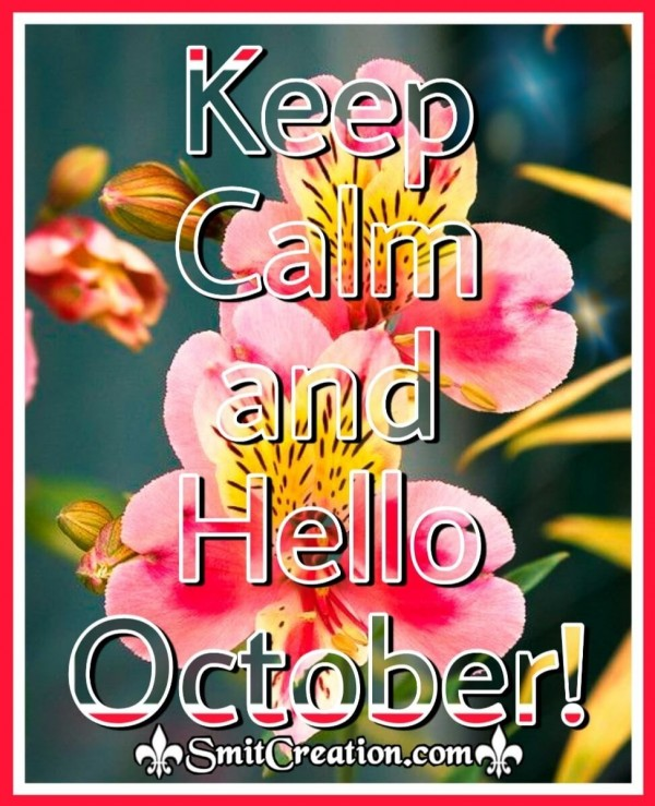 Keep Calm And Hello October!