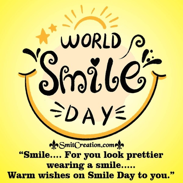 Warm wishes On Smile Day To You.