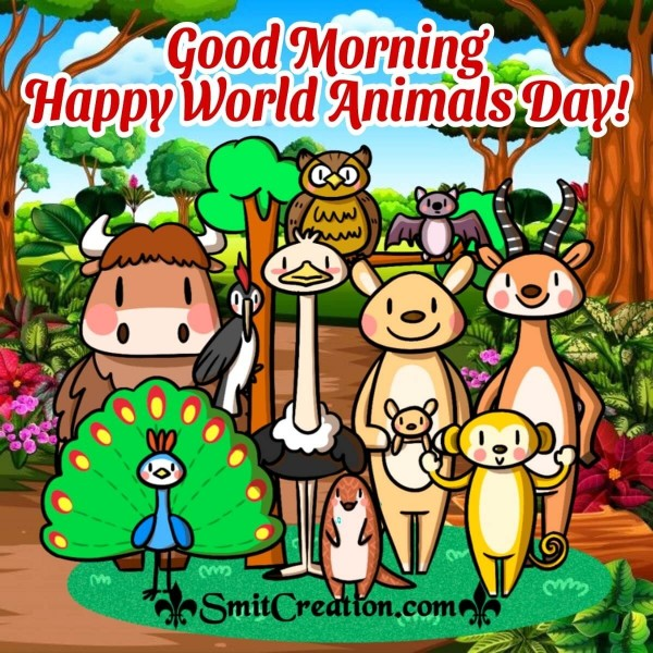 Good Morning Happy World Animals Day!