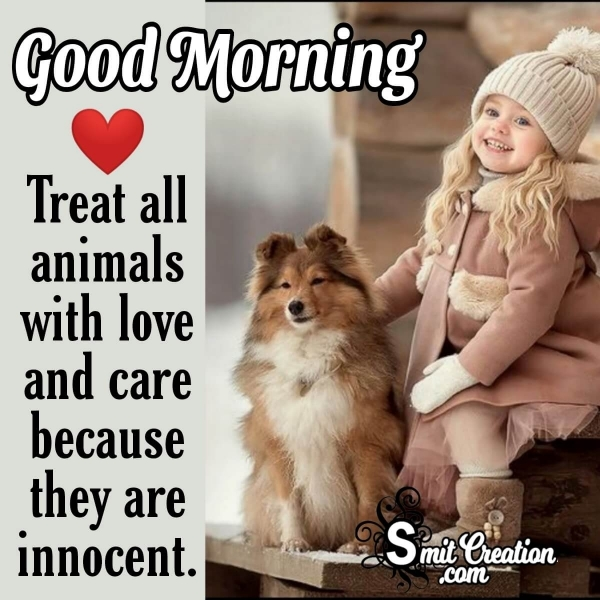 Good Morning Animals Are Innocent