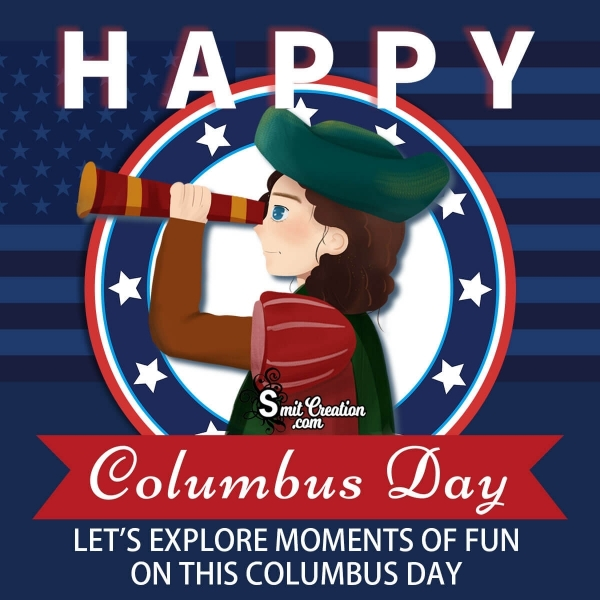 Happy Columbus Day Explore The Fun