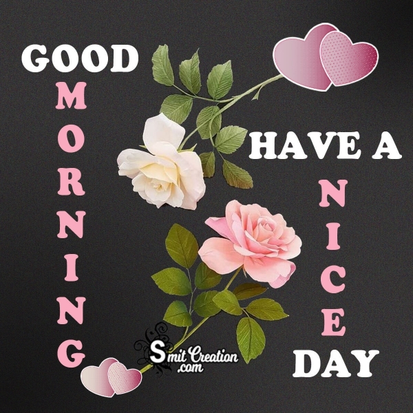 Good Morning Have A Nice Day Roses
