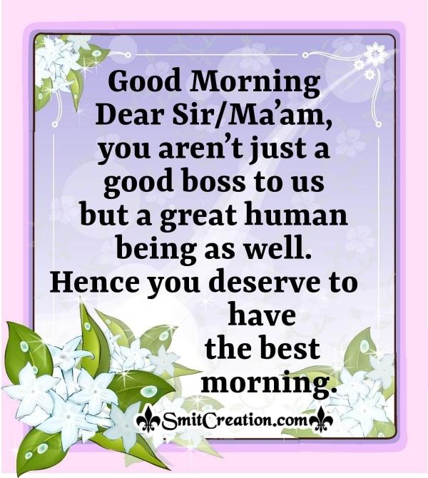 Good Morning Dear Sir/Madam