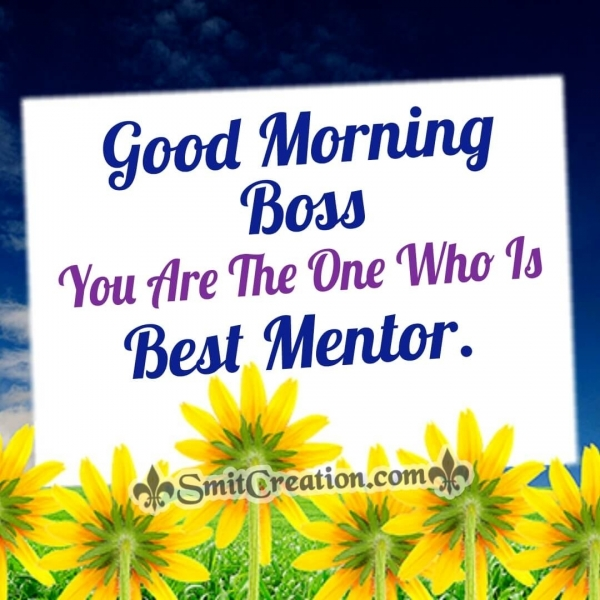 Good Morning Boss Best Mentor