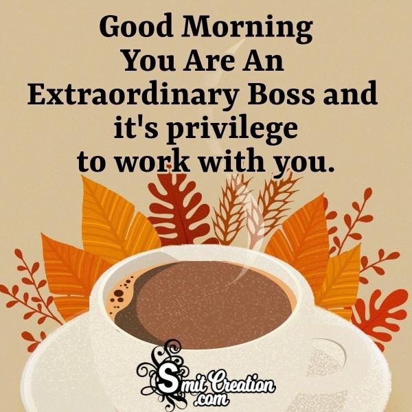 Good Morning To Extraordinary Boss