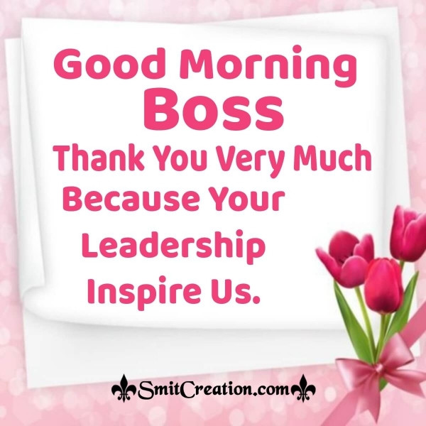 Good Morning Boss Thank You Very Much