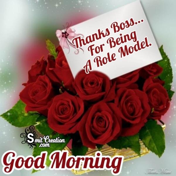 Good Morning Thanks Boss
