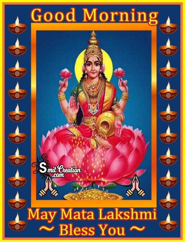 Good Morning May Mata Lakshmi Bless You