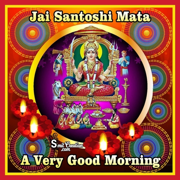 Jai Santoshi Mata A Very Good Morning
