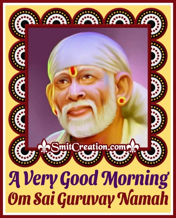 Good Morning  Om Sai Guruvay Namah