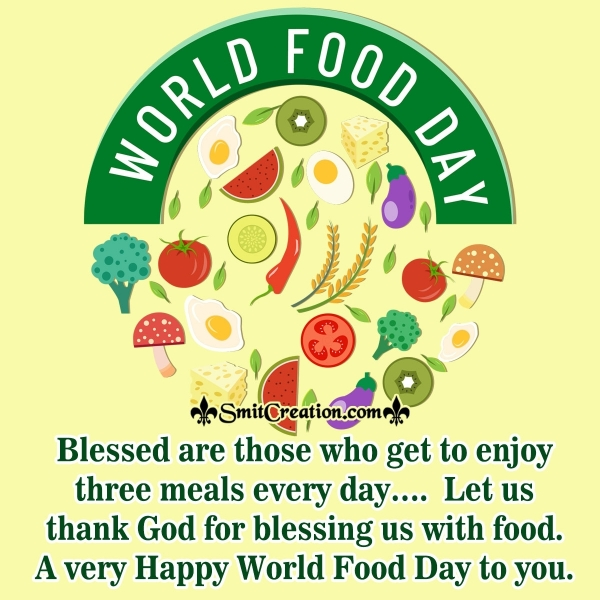 A Very Happy World Food Day To You