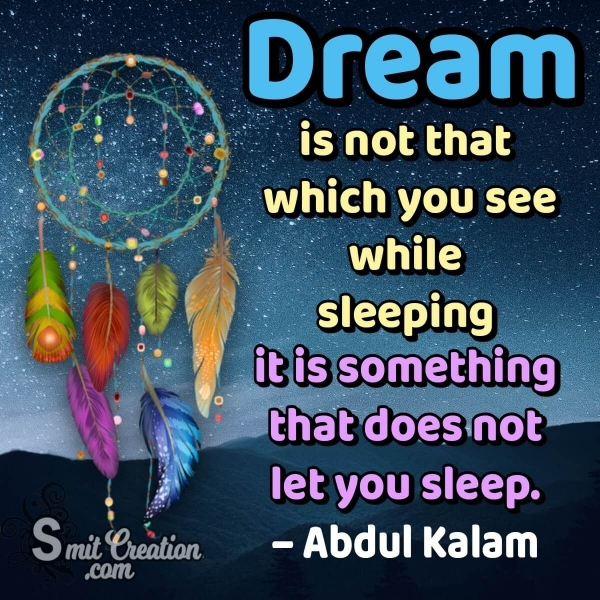 Dream Is Not That Which You See While Sleeping