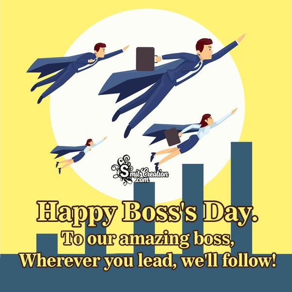 Happy Boss's Day To Our Amazing Boss