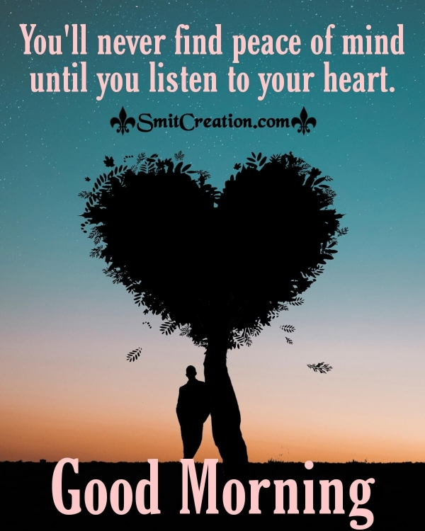 Good Morning Listen To Your Heart